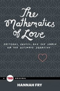 Hannah Fry: The Mathematics of Love (Hardcover)