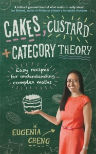Cakes, Custard and Category Theory by Eugenia Cheng