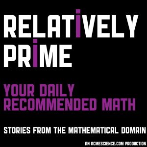 Relatively Prime: Your Daily Recommended Math
