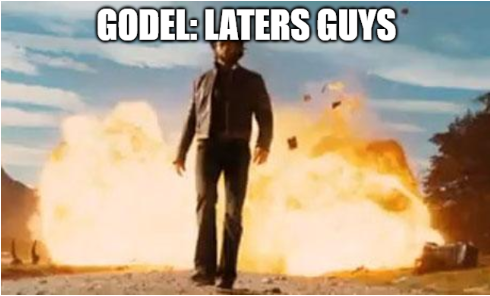 """Man walking away from an explosion, with caption """"GODEL: LATERS GUYS"""""""