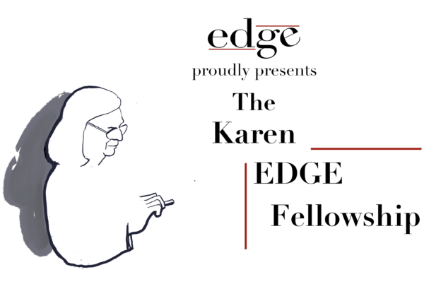 Edge proudly presents The Karen EDGE Fellowship