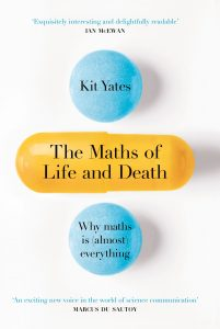 The Maths of Life and Death, by Kit Yates