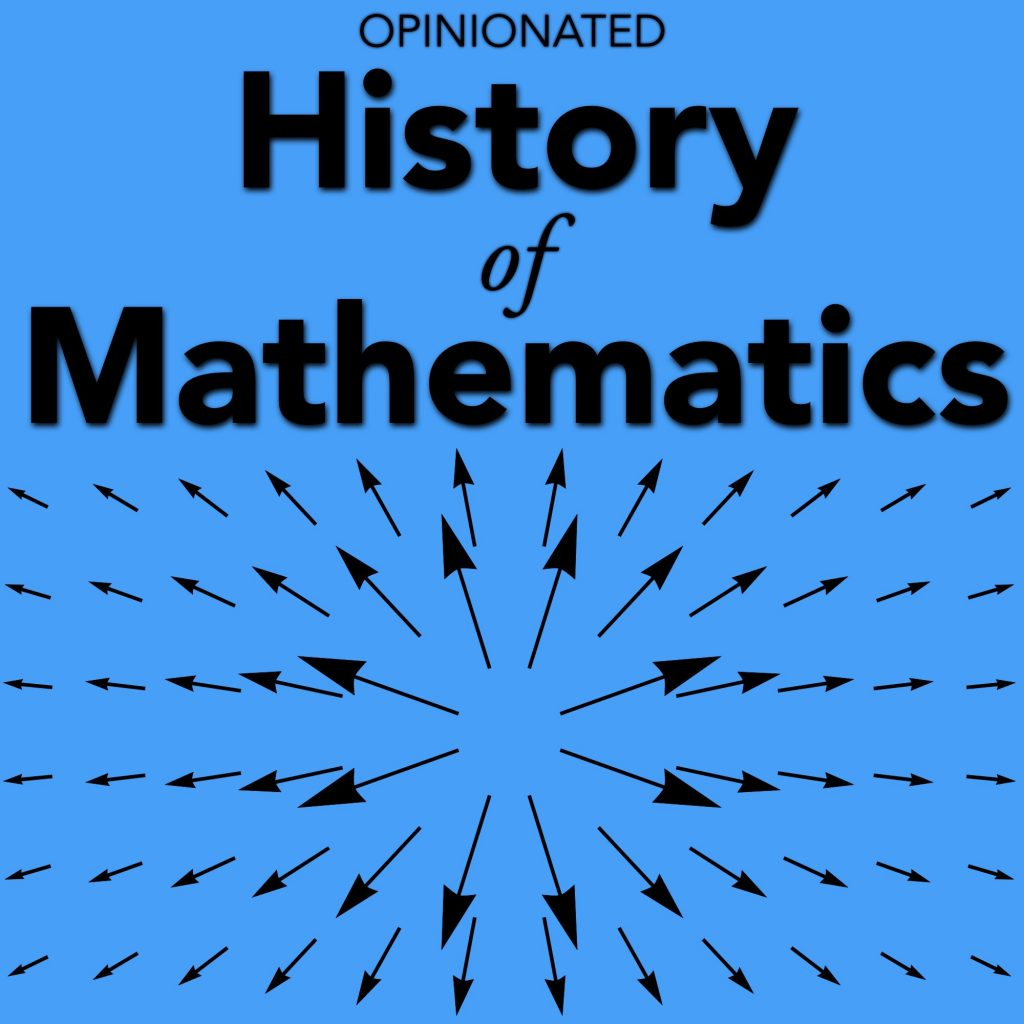 Opinionated History of Mathematics podcast logo